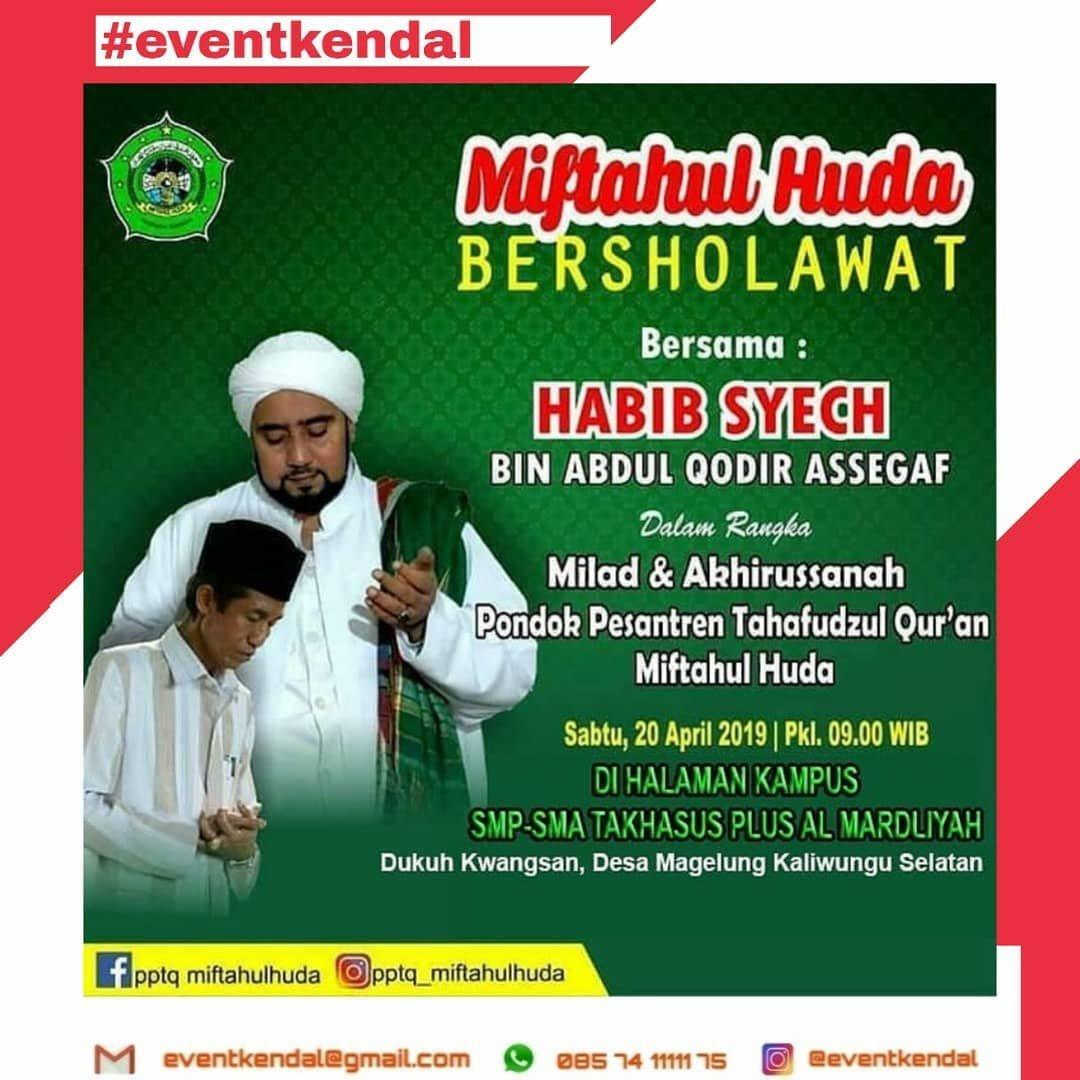 Event Kendal - Miftahul Huda Bersholawat Bersama Habib Syech Bin Abdul Qodir Assegaf