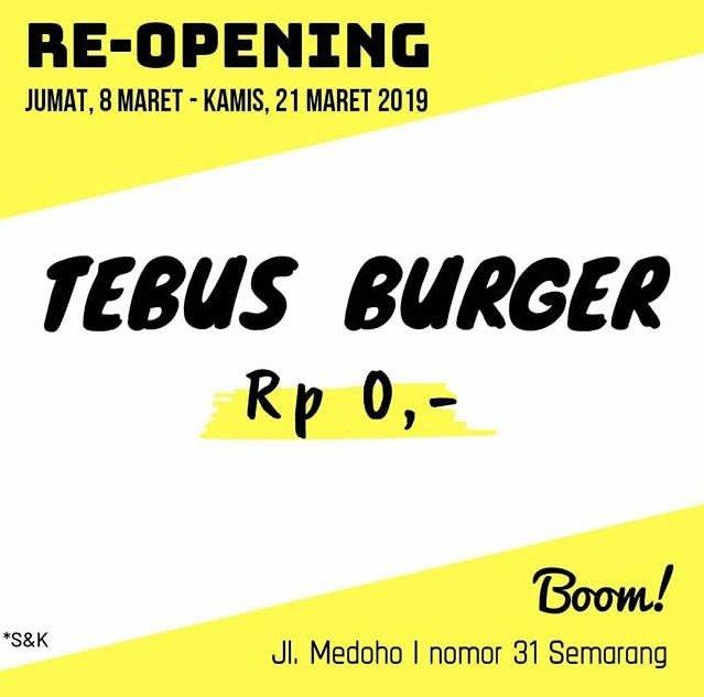 Tebus Burger Rp. 0,- Di BOOM! Tempat Makan Yang Menyediakan Aneka Burger Yang Akan ReOpening Di Semarang