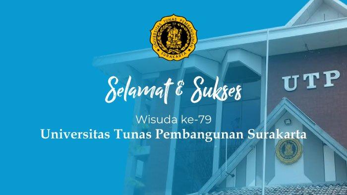 Pengumuman Wisuda ke 79 Universitas Tunas Pembangunan Surakarta