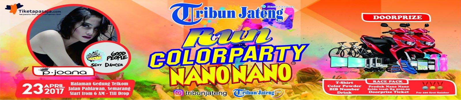 TRIBUN JATENG RUN COLOR PARTY WITH NANO NANO